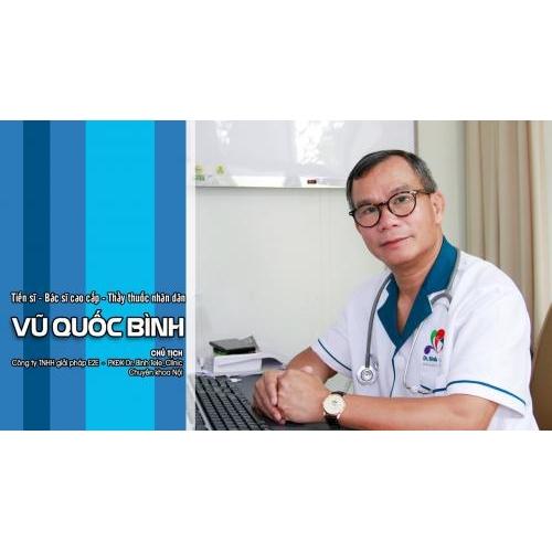 Tiến sĩ - Bác sĩ cao cấp - Thầy thuốc nhân dân VŨ QUỐC BÌNH